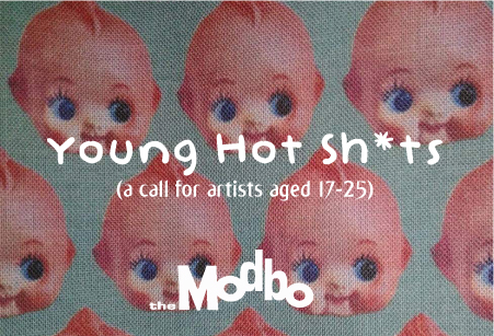 Young Hot Sh*ts: A Call for Artists aged 17-25