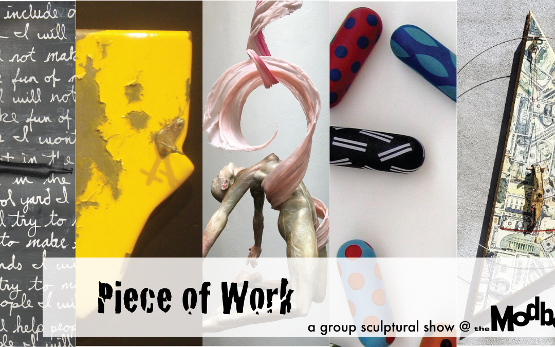 May's First Friday at The Modbo: Piece of Work, a group sculptural show