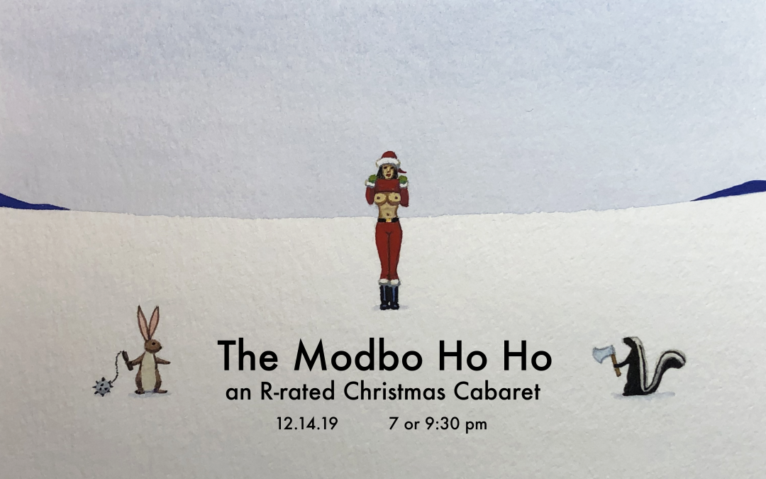 The Modbo Ho Ho 2019: An R-Rated Christmas Cabaret