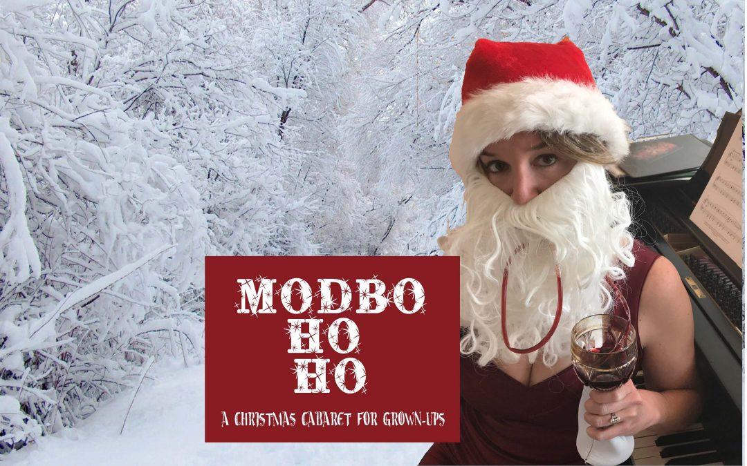 The Modbo Ho Ho 2017: A Christmas Cabaret for Grown-Ups