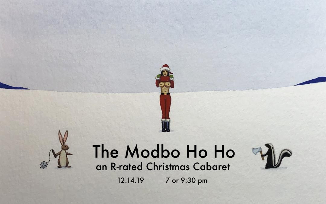 The Modbo Ho Ho 2019: An R-Rated Christmas Cabaret